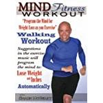 """Mind Fitness Workout: """"Program The Mind For Weight Loss As You Exercise"""" Walking Workout 2008"""