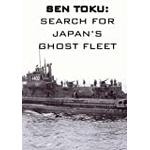 Ghost attack Filmer Sen Toku: the Search for Japan's Ghost Fleet