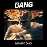Mando diao CD-skivor Mando Diao - Bang - LP, Playground