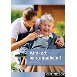 Vård- och omsorgsarbete 1 onlinebok