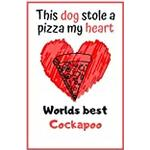 This Dog Stole A Pizza My Heart Worlds Best Cockapoo: Cute Cockapoo Dog Diaries Card Quote Journal / Notebook / Diary / Greetings / Appreciation Gift (6 x 9 - 110 Blank Lined Pages)