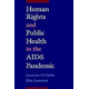 Human Rights and Public Health in the AIDS Pandemi