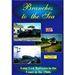 Branches To The Sea Dvd: Long Lost Railways To The Coast In The 1960s.