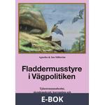 Fladdermusstyre i Vägpolitiken: Tjänstemannabeslut, skendemokrati, korruption och ett politiskt äventyr för gräsrötter, E-bok