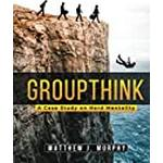 GROUPTHINK: A Case Study on Herd Mentality