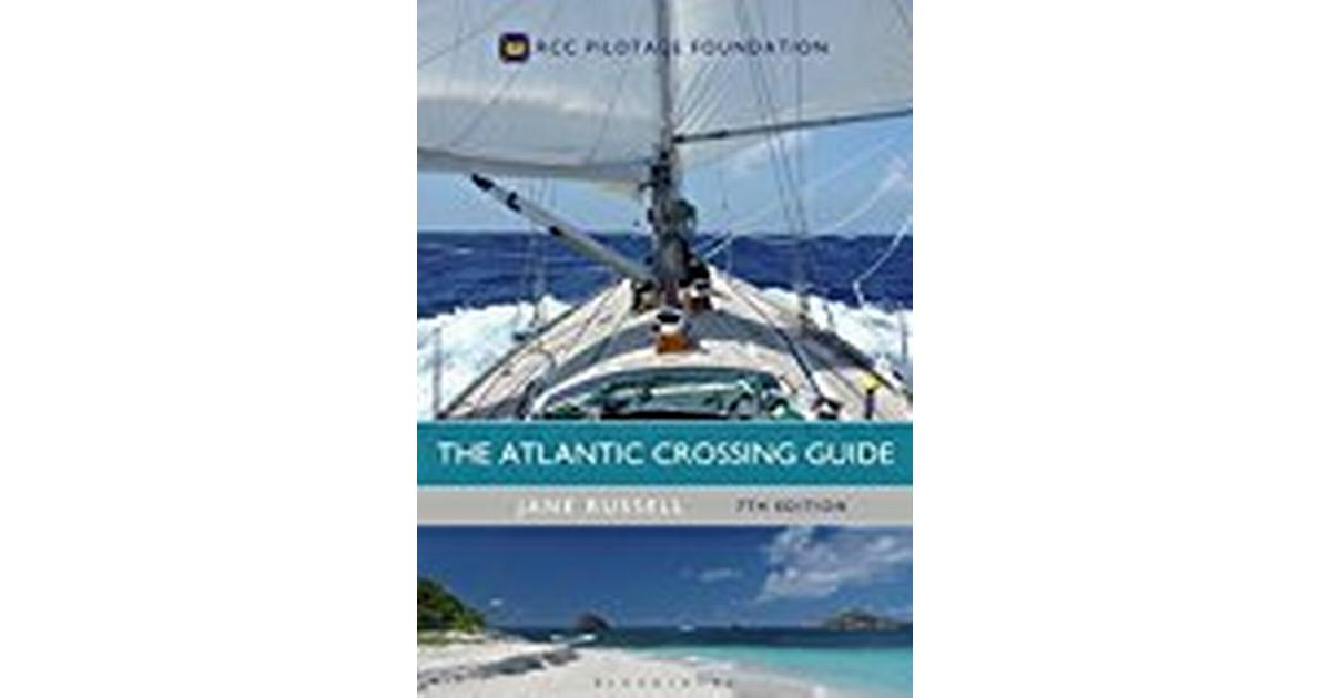 The Atlantic Crossing Guide 7th Edition  Rcc Pilotage Foundation  Inbunden  2018   U2022 Se Priser