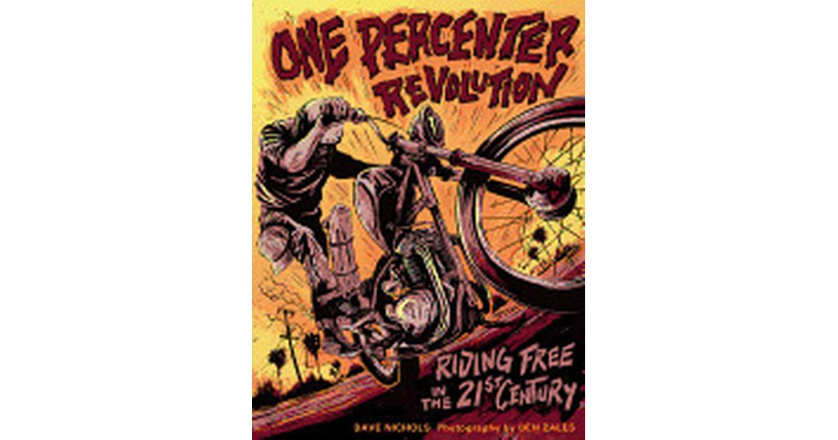 Riding Free in the 21st Century One Percenter Revolution