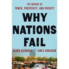 Why Nations Fail: The Origins of Power, Prosperity, and Poverty (Inbunden, 2012)
