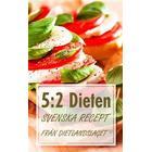 5:2 Dieten: Svenska recept från Dietlandslaget (E-bok, 2014)