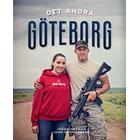Det andra Göteborg: en fotobok om livet i Gothenburg, Nebraska - det enda andra Göteborg i världen (Inbunden, 2015)