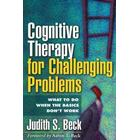 Cognitive Therapy for Challenging Problems (Pocket, 2011)