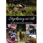 Styckning av vilt: älg, hjort, rådjur, vildsvin, hare och fågel (Inbunden, 2011)