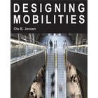 Designing Mobilities (Inbunden, 2014)