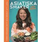 Asiatiska smaker: försvinnande gott och enkelt att laga (Danskt band, 2016)