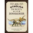 Den otroliga boken om dinosaurier (Inbunden, 2016)