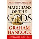 Magicians of the Gods: Sequel to the International Bestseller Fingerprints of the Gods (Inbunden, 2015)
