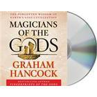 Magicians of the Gods: Sequel to the International Bestseller Fingerprints of the Gods (Ljudbok CD, 2015)
