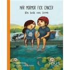 När mormor fick cancer: en bok om livet (Inbunden, 2015)