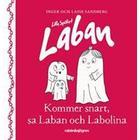 Lilla spöket Laban. Kommer snart, sa Laban och Labolina (Inbunden, 2017)