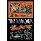 Brevertons phantasmagoria - a compendium of monsters, myths and legends (Inbunden, 2011)