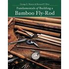 Fundamentals of Building a Bamboo Fly-Rod (Pocket, 2017)