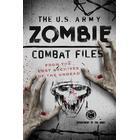 The U.S. Army Zombie Combat Files (Pocket, 2017)