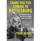 Thank You for Coming to Hattiesburg: One Comedian's Tour of Not-Quite-The-Biggest Cities in the World (Häftad, 2017)