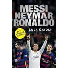 Messi, Neymar, Ronaldo - 2017 Updated Edition (Häftad, 2016)