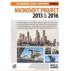 Planning and Control Using Microsoft Project 2013 and 2016 (Häftad, 2016)