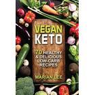 Vegan Keto: 70 Healthy & Delicious Low-Carb Recipes (Häftad, 2017)