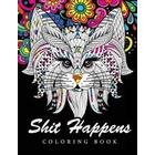 Shit Happens Coloring Book: Adult Coloring Books Stress Relieving (Häftad, 2017)