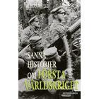 Sanna historier om första världskriget (E-bok, 2014)
