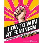 How to Win at Feminism (Häftad, 2016)