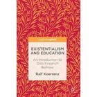 Existentialism and Education (Inbunden, 2017)