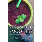 Vegan Ketogenic: Vegan Keto Smoothies, the Best Low Carb Vegan Recipes: Burn Fat and Live Forever on Scientifically Formulated Ketogeni (Häftad, 2017)