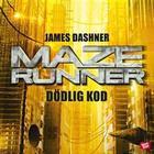 Maze runner. Dödlig kod (Ljudbok nedladdning, 2017)