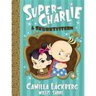 Super-Charlie och skurksystern (Inbunden, 2017)