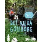 Det vilda Göteborg: familjens guide till de bästa äventyren (Inbunden, 2016)