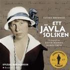 Ett jävla solsken: En biografi om Ester Blenda Nordström (Ljudbok nedladdning, 2017)