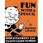 Fun with a Pencil: How Everybody Can Easily Learn to Draw (Inbunden, 2013)
