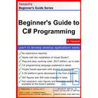 Beginner's Guide to C# Programming: A Practical Approach in Visual Studio (Häftad, 2017)