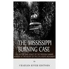 The Mississippi Burning Case: The History and Legacy of the Freedom Summer Murders at the Height of the Civil Rights Movement (Häftad, 2015)