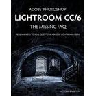 Adobe Photoshop Lightroom CC/6 - The Missing FAQ - Real Answers to Real Questions Asked by Lightroom Users (Häftad, 2015)
