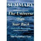 Summary - The Universe Has Your Back: By Gabrielle Bernstein - Transform Fear to Faith (Häftad, 2017)