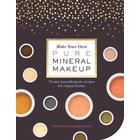 Make Your Own Pure Mineral Makeup (Pocket, 2017)