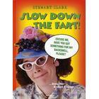 Slow down the fart! ...ännu mer Broken English (Inbunden, 2007)
