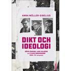 Dikt och ideologi. Gösta Åhgrens, Lars Huldéns och Claes Anderssons 1960–1970-talspoesi (Danskt band, 2018)