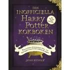 Den inofficiella Harry Potter-kokboken: från kittelkakor till Knickerbocker Glory - över 150 magiska recept för både trollkarlar och mugglare (Inbunden)