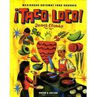 ¡Taco loco!: mexikansk gatumat från grunden (Inbunden)