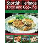 Scottish Heritage Food and Cooking: Explore the Traditional Tastes of the Highlands and Lowlands with 150 Easy-To-Follow Recipes Shown in 700 Evocativ (Inbunden, 2016)